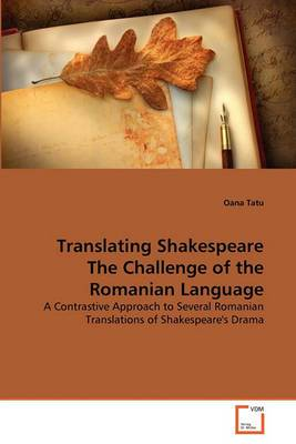 Translating Shakespeare the Challenge of the Romanian Language