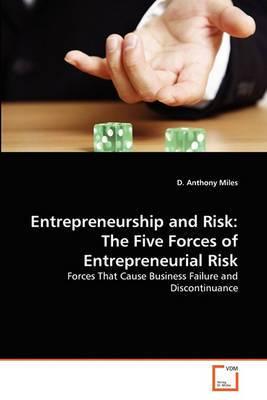 Entrepreneurship and Risk: The Five Forces of Entrepreneurial Risk