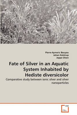 Fate of Silver in an Aquatic System Inhabited by Hediste Diversicolor