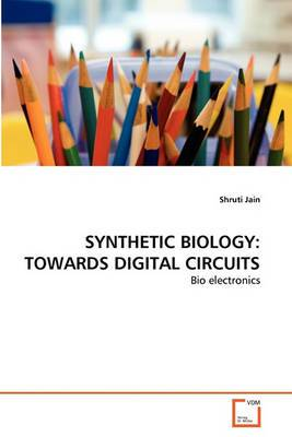 Synthetic Biology: Towards Digital Circuits
