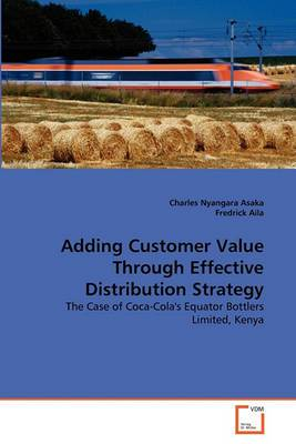 Adding Customer Value Through Effective Distribution Strategy