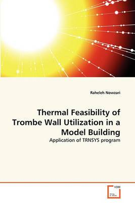 Thermal Feasibility of Trombe Wall Utilization in a Model Building