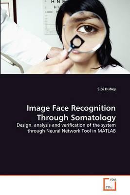 Image Face Recognition Through Somatology