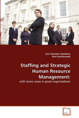 Staffing and Strategic Human Resource Management
