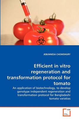 Efficient in Vitro Regeneration and Transformation Protocol for Tomato