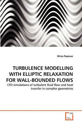 Turbulence Modelling with Elliptic Relaxation for Wall-Bounded Flows