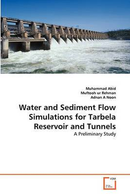 Water and Sediment Flow Simulations for Tarbela Reservoir and Tunnels