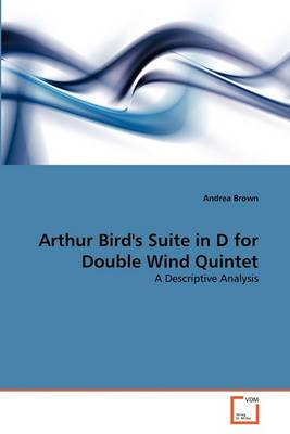 Arthur Bird's Suite in D for Double Wind Quintet