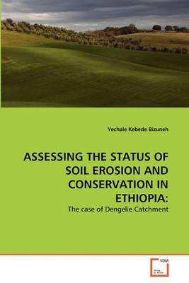 Assessing the Status of Soil Erosion and Conservation in Ethiopia