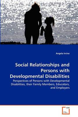 Social Relationships and Persons with Developmental Disabilities