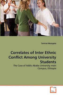 Correlates of Inter Ethnic Conflict Among University Students