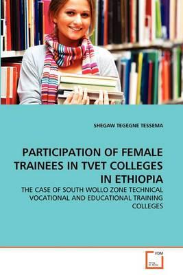 Participation of Female Trainees in Tvet Colleges in Ethiopia
