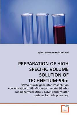 Preparation of High Specific Volume Solution of Technetium-99m