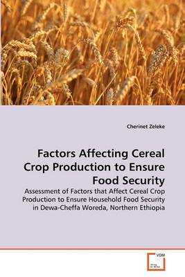 Factors Affecting Cereal Crop Production to Ensure Food Security