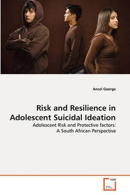 Risk and Resilience in Adolescent Suicidal Ideation
