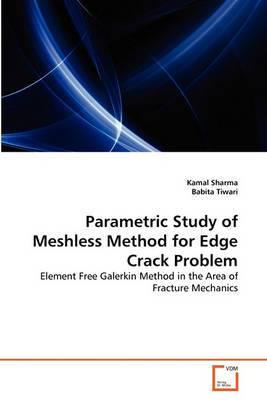 Parametric Study of Meshless Method for Edge Crack Problem