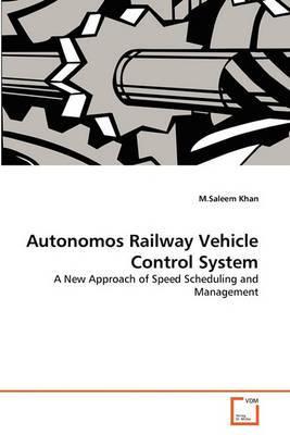 Autonomos Railway Vehicle Control System