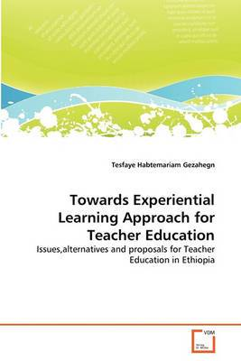 Towards Experiential Learning Approach for Teacher Education
