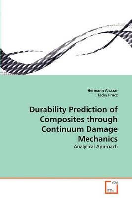 Durability Prediction of Composites Through Continuum Damage Mechanics