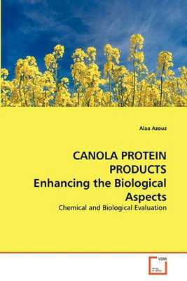 Canola Protein Products Enhancing the Biological Aspects