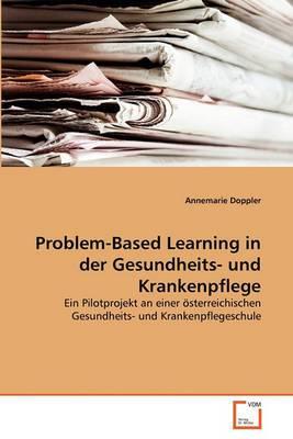 Problem-Based Learning in Der Gesundheits- Und Krankenpflege