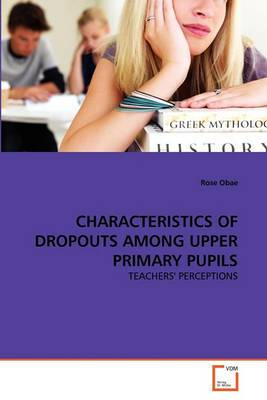 Characteristics of Dropouts Among Upper Primary Pupils