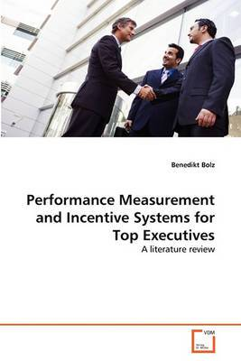 Performance Measurement and Incentive Systems for Top Executives