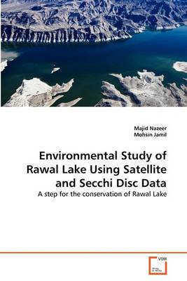 Environmental Study of Rawal Lake Using Satellite and Secchi Disc Data