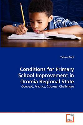 Conditions for Primary School Improvement in Oromia Regional State