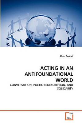Acting in an Antifoundational World