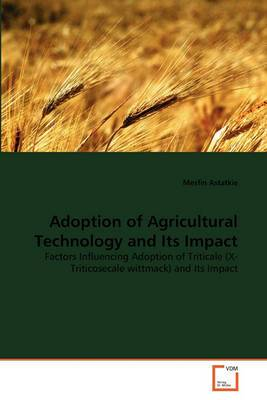 Adoption of Agricultural Technology and Its Impact