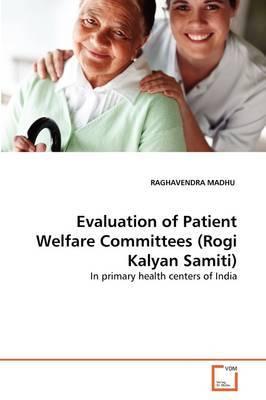 Evaluation of Patient Welfare Committees (Rogi Kalyan Samiti)