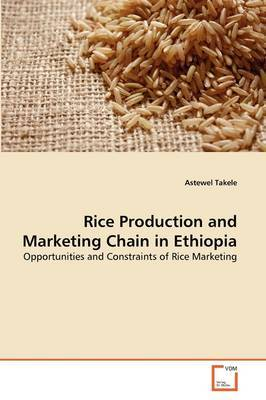 Rice Production and Marketing Chain in Ethiopia