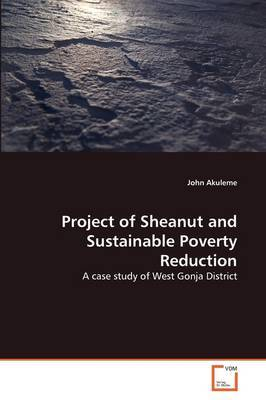 Project of Sheanut and Sustainable Poverty Reduction