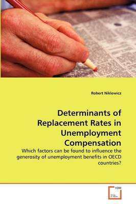 Determinants of Replacement Rates in Unemployment Compensation