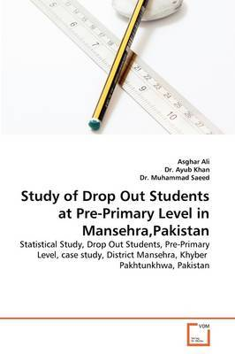 Study of Drop Out Students at Pre-Primary Level in Mansehra, Pakistan