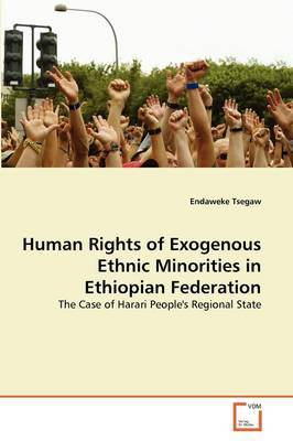 Human Rights of Exogenous Ethnic Minorities in Ethiopian Federation
