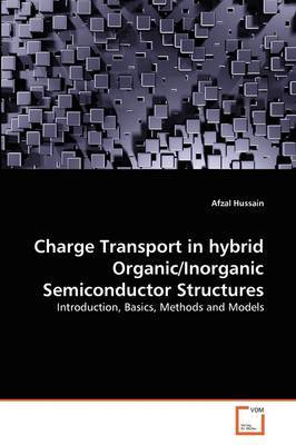 Charge Transport in Hybrid Organic/Inorganic Semiconductor Structures