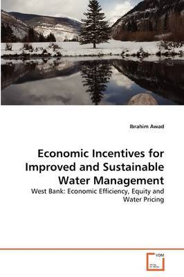 Economic Incentives for Improved and Sustainable Water Management