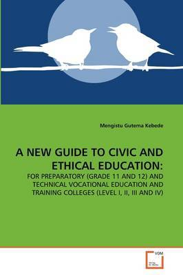 A New Guide to Civic and Ethical Education