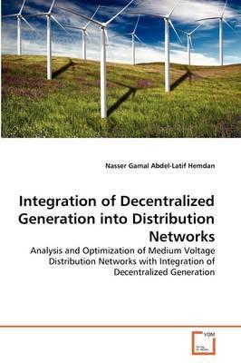 Integration of Decentralized Generation Into Distribution Networks