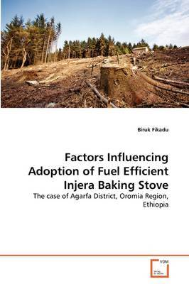 Factors Influencing Adoption of Fuel Efficient Injera Baking Stove
