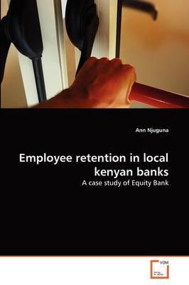 Employee Retention in Local Kenyan Banks