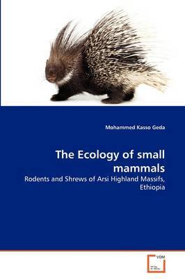 The Ecology of Small Mammals