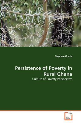 Persistence of Poverty in Rural Ghana
