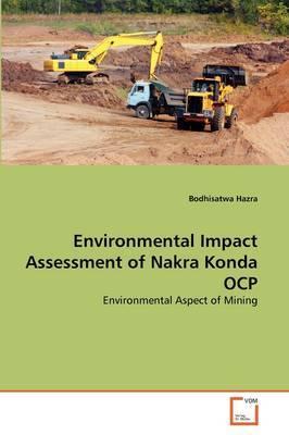 Environmental Impact Assessment of Nakra Konda Ocp