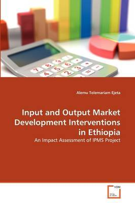 Input and Output Market Development Interventions in Ethiopia