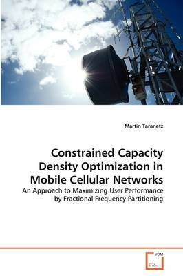 Constrained Capacity Density Optimization in Mobile Cellular Networks