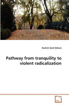 Pathway from Tranquility to Violent Radicalization