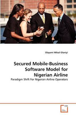 Secured Mobile-Business Software Model for Nigerian Airline